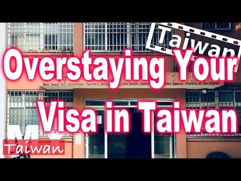 Overstaying Your Visa In Taiwan