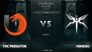 TNC Predator vs Mineski, Game 2, SEA Qualifier The Chongqing Major