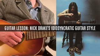Guitar Lesson: Inside Nick Drake's Idiosyncratic Style