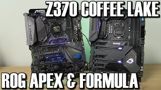 Asus ROG Maximus Z370 Apex & Formula Coffee Lake Preview