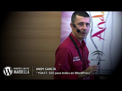 YOAST, SEO para todos en WordPress – Andy García – WordPress Meetup Marbella