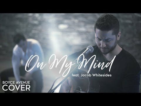 On My Mind (Ellie Goulding Cover) [Feat. Jacob Whitesides]