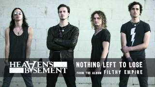 Heaven's Basement - Nothing Left To Lose (Audio)