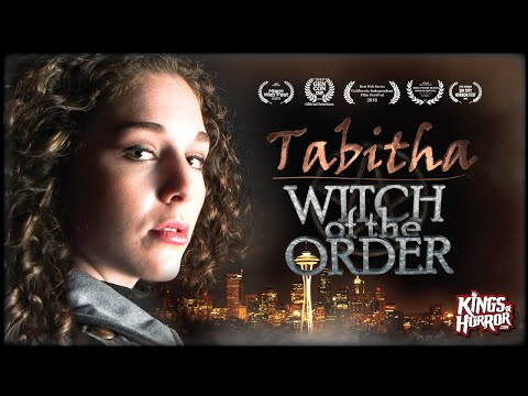 Tabitha Witch of The Order | Full FREE Horror Pilot