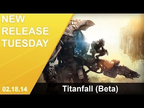 New Release Tuesday — Titanfall (Beta)