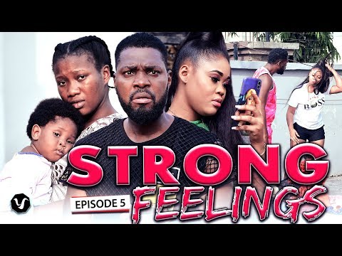 STRONG FEELINGS EPISODE 5-2020 LATEST UCHENANCY NOLLYWOOD MOVIES (NEW MOVIE