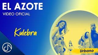 El Azote - Kulebra