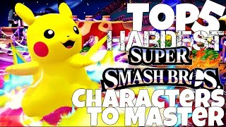 Top 5 Hardest Smash Bros Characters To Master