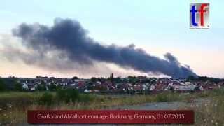 Backnang Germany  city pictures gallery : BIG BLAZE / Großbrand Abfallsortierhalle FA. Veolia Backnang, Germany, 31.07.2015.