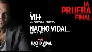 Video Nacho Vidal - La prueba final del VIH - parte3 MP3, 3GP, MP4, WEBM, AVI, FLV September 2019