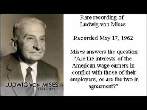 Ludwig von Mises - http://Mises.org This is from a radio broadcast made during intermission of the U.S. Steel Concert Hour, May 17, 1962; the transcript (reprinted below) was f...