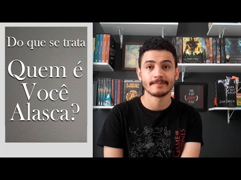 Do que se trata Looking For Alaska?| Patrick Rocha