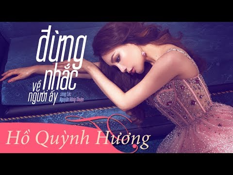 Đừng Nhắc Về Người Ấy | Hồ Quỳnh Hương | Official Lyric Video - Thời lượng: 5:45.