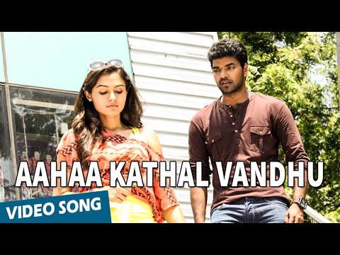 Aahaa Kathal Vandhu Song Video Valiyavan