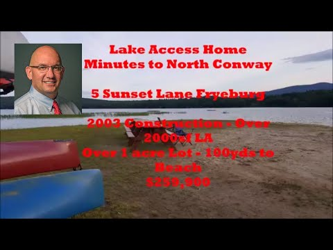 Lake Home in Fryeburg Maine For Sale | North Conway area Real Estate with Bill Barbin KW NConway
