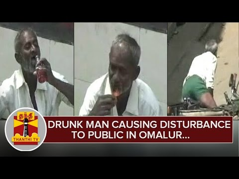 Drunk-Man-causing-Disturbance-to-Public-Regularly-9AM-in-Omalur-05-03-2016