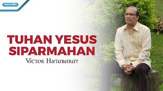 Download Lagu Tuhan Yesus Siparmahan/Rohani Batak - Victor Hutabarat (Video) Mp3