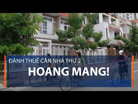 Đánh thuế căn nhà thứ 2: Hoang mang! | VTC1 - Thời lượng: 2 phút, 57 giây.