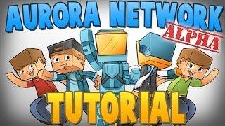 A GREAT NEW SERVER! - Aurora Network (ALPHA) Server Walkthrough! (JOIN TODAY!)