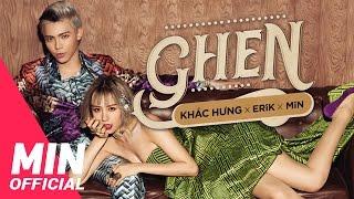 """MV """"Ghen"""" là sự kết hợp """"khác lạ"""" giữa KHẮC HƯNG, MIN và ERIK. Sản phẩm này đánh dấu sự lột xác ngoạn mục, thể hiện cá..."""