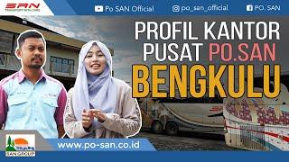Video PO SAN - Profil Kantor Pusat PO. SAN Bengkulu MP3, 3GP, MP4, WEBM, AVI, FLV Mei 2019