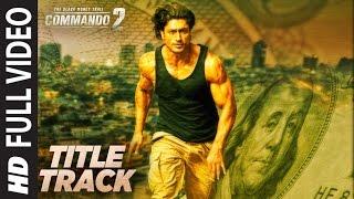 Nonton Commando 2 Title Song Full Video   Vidyut Jammwal  Adah Sharma  Esha Gupta  Freddy Daruwala Film Subtitle Indonesia Streaming Movie Download