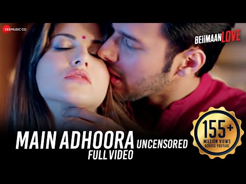Download Main Adhoora  | Beiimaan Love| Sunny Leone | Yasser Desai, Aakanksha Sharma , Sanjiv Darshan HD Mp4 3GP Video and MP3