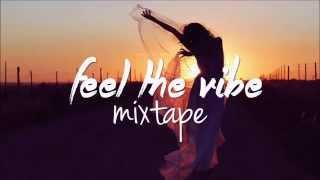 Feel the Vibe Session (Deep/Tropical Mixtape)