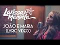 Larissa Manoela - João e Maria (Lyric video)