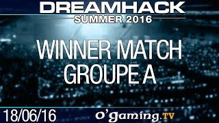 Winner match - DreamHack Summer 2016 - Groupe A