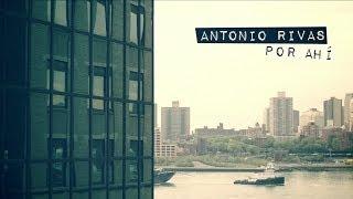 Antonio Rivas - Por Ahí (Lyric Video)