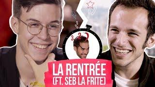 Video La Rentrée (Ft. Seb la Frite) MP3, 3GP, MP4, WEBM, AVI, FLV Oktober 2017
