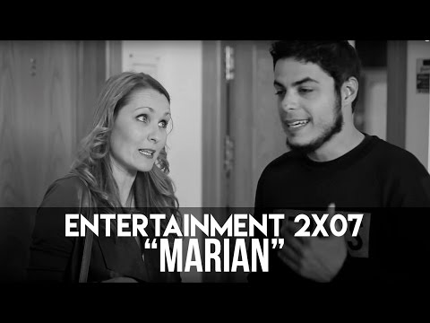 ENTERTAINMENT 2x07 - Marian