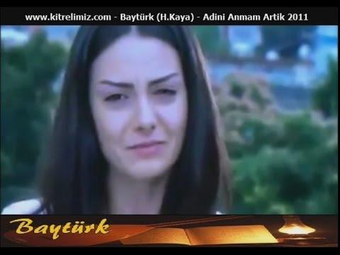 Baytürk (H.Kaya) - Adini Anmam Artik 2011