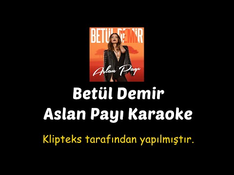 Video Betül Demir - Aslan Payı Karaoke download in MP3, 3GP, MP4, WEBM, AVI, FLV January 2017