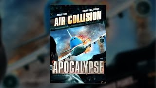 Video Air Collision Apocalypse - Film entier français HD 2012 MP3, 3GP, MP4, WEBM, AVI, FLV Juni 2018