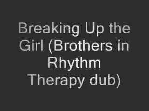 Breaking Up the Girl (Brothers in Rhythm Therapy radio edit)