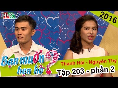 Bạn muốn hẹn hò tập 203 - cặp đôi Thanh Hải và Nguyên Thy