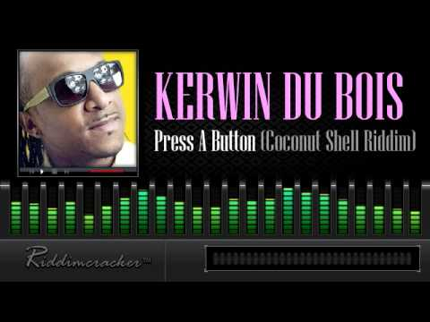 Kerwin Du Bois – Press A Button (Coconut Shell Riddim) [Soca 2014]