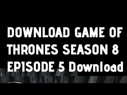 Download GOT S8 E5 download game of thrones season 8 episode 5 #downloadgameofthronesseason8E5 #GOT