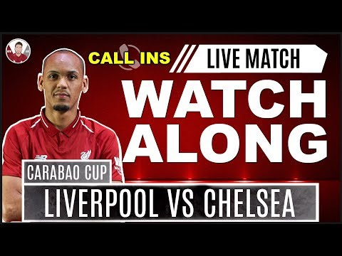 LIVERPOOL VS CHELSEA LIVE STREAM WATCHALONG CARABAO CUP