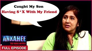 Video Caught My Son Having Sex With My Best Friend - Ankahee The Voice Within | Full Episode Ep #10 MP3, 3GP, MP4, WEBM, AVI, FLV Januari 2018