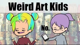 Video Weird Kids I met in Art School MP3, 3GP, MP4, WEBM, AVI, FLV Maret 2019