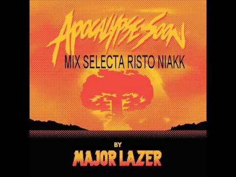 Major Lazer Apocalyspe Soon Mix S Risto Niakk