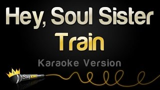 Video Train - Hey, Soul Sister (Karaoke Version) MP3, 3GP, MP4, WEBM, AVI, FLV Maret 2018