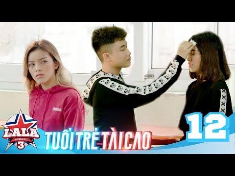 LA LA SCHOOL | TẬP 12 | Season 3 : TUỔI TRẺ TÀI CAO | Phim Học Đường Âm Nhạc 2019 - Thời lượng: 23 phút.