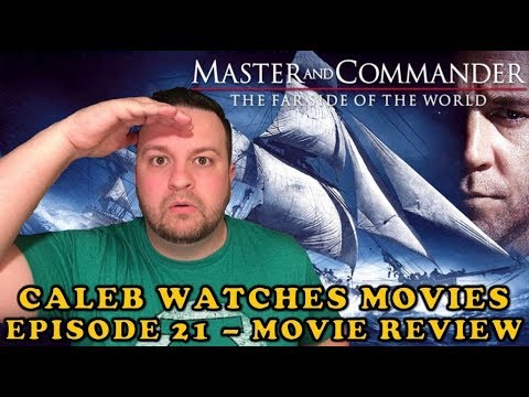 #21 - MASTER AND COMMANDER: THE FAR SIDE OF THE WORLD MOVIE REVIEW