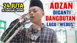 "Video GILA - Adzan diganti Dangdutan Lagu  "" WEDUS "" bikin Warga Ramai ke Masjid || Muadzin Cerdas MP3, 3GP, MP4, WEBM, AVI, FLV Mei 2019"
