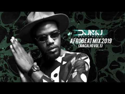 Dj Mj - AfroBeat Mix 2019 ( Avacalho Vol.5 )