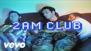 Thumbnail for 2AM Club — Too Fucked Up To Call